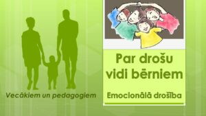 Par drošu vidi bērniem: emocionālā drošība
