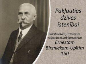 Rakstniekam Ernestam Birzniekam-Upītim – 150