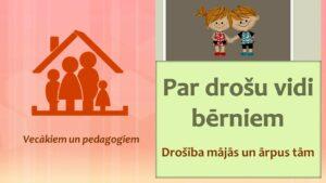 Par drošu vidi bērniem: drošība mājās un ārpus tām