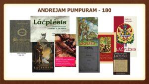 """Eposa """"Lāčplēsis"""" autoram Andrejam Pumpuram – 180"""